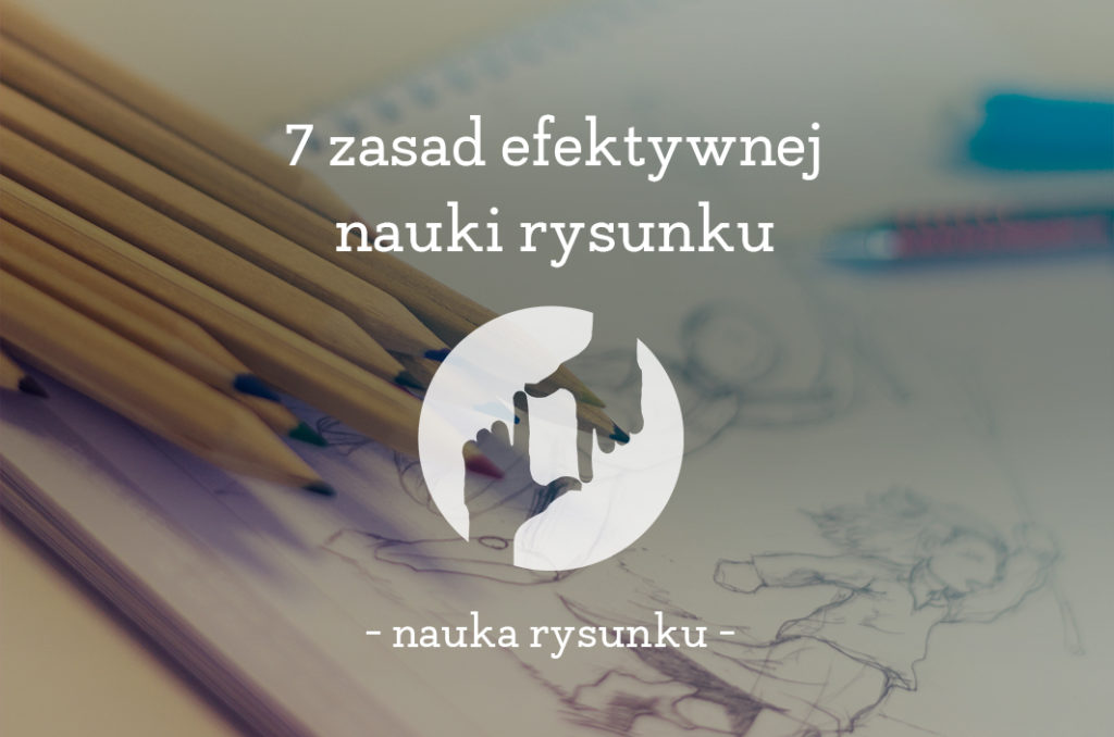 jak efektywnie uczyc sie rysunku odrecznego, kurs rysunku odręcznego kraków, jak nauczyć się rysować