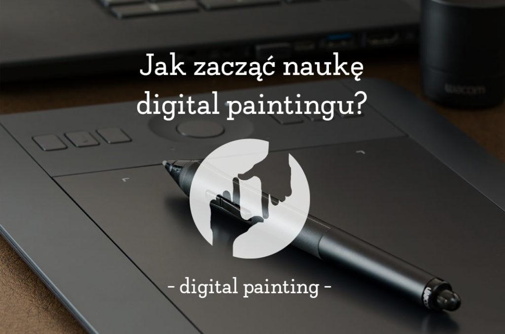 nauka digital paintingu, kurs digital painting, rysowanie na tablecie- rady i wskazówki